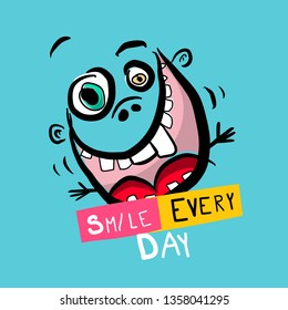 Smile Every Day Vector Slogan with Funny Crazy Face on Blue Background. Happiness Concept.