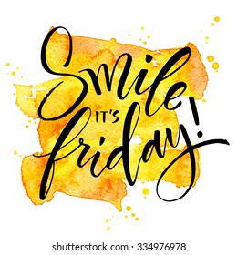 Smile It's Friday hand written calligraphy. Brush painted letters on watercolor stroke background. Vector illustration.