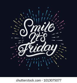 Smile its Friday hand written lettering with festive firework or confetti explosion. Retro label with colorful burst, light rays. Modern brush calligraphy, typography for greeting card, poster. Vector