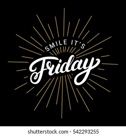 Smile its friday hand written lettering. Motivational phrase. Inspirational poster. Vector illustration.