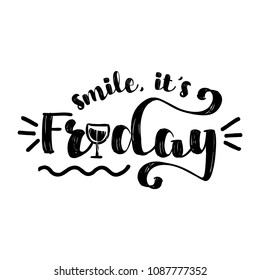 Smile, it's friday - inspirational lettering design for posters, flyers, t-shirts, cards, invitations, stickers, banners. Hand painted brush pen modern calligraphy isolated on white background.