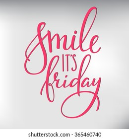 Smile its Friday lettering. Motivational quote. Weekend inspiration typography. Calligraphy postcard poster graphic design lettering element. Hand written sign. Decoration element. Hello Friday