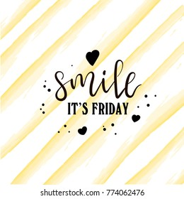 Smile it's friday - modern hand written lettering at yellow abstract background.  Motivational Poster. Wall Art. Weekend quote