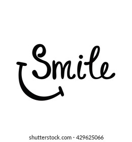 Smile. Inspirational quote about happy. Modern calligraphy phrase. Lettering in boho style for print and posters.