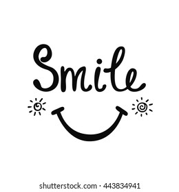 Smile. Inspirational quote about happy. Modern calligraphy phrase. Hippie quotes collection. Typography poster design.