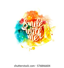 Smile with me lettering in different colors isolated on white background. Hand drawn splash label. Abstract typographic design for banner, poster, card, flyer. Vector illustration