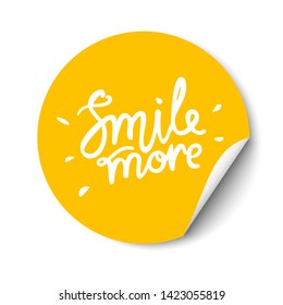 Smile more hand drawn lettering. Promotional sticker with a turned edge on white background.