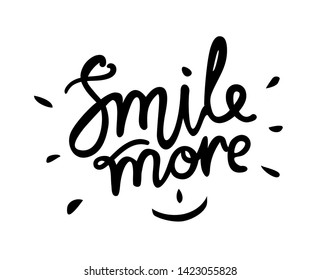 Smile more - hand drawn text. Trendy hand lettering. Calligraphy isolated quote in black ink. Vector illustration.