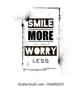 smile more worry less, typographic print, t-shirt design, black and white
