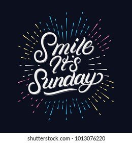 Smile its Sunday hand written lettering with festive firework or confetti explosion. Retro label with colorful burst, light rays. Modern brush calligraphy, typography for greeting card, poster. Vector