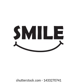 Smile -  Vector illustration design for banner, t shirt graphics, fashion prints, slogan tees, stickers, cards, posters and other creative uses