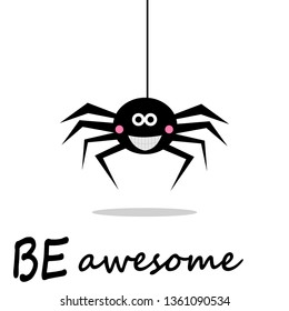 smiling spider hanging down on a cobweb.vector illustration with slogan be awesome for t-shirt print