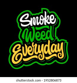 Smoke weed everyday lettering design for cannabis stickers