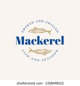 Smoked and Grilled Mackerel. Abstract Vector Sign, Symbol or Logo Template. Hand Drawn Mackerel Fish with Premium Retro Typography. Stylish Seafood Emblem Concept. Isolated.