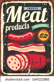 Smoked meat delicious products advertisement on old damaged worn metal sign board. Butchery shop poster design with salami, bacon and sausage illustration. Vector image.