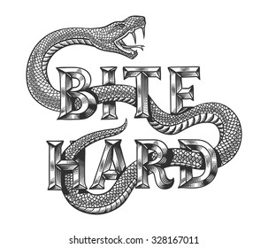 "Snake graphic illustration with engraved slogan ""Bite hard"". Isolated on white background."