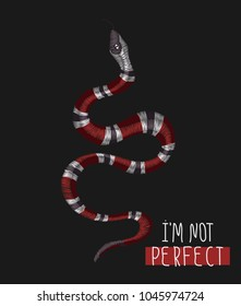 Snake and hand drawn typography, slogan  I am not perfect, vector illustrations for t-shirt prints, fashion tee.