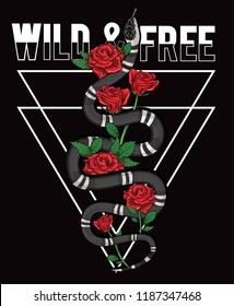 Snake and roses illustration with Wild and Free slogan. For t-shirt and other uses.