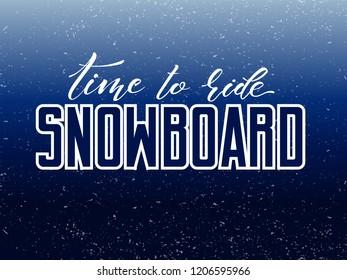 Snowboard. Vector lettering illustration. Snowboard logo, vector illustration, winter sports emblem design. Badge with retro grunge effect. Vector EPS 10