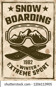 Snowboarding vintage poster with ski glasses and two crossed snowboard decks vector illustration. Layered, separate grunge texture and text