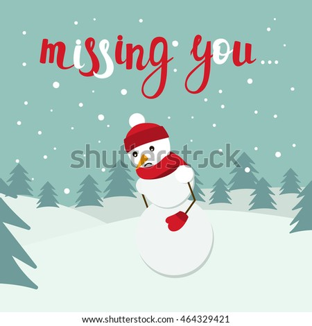 snowman vector card with missing you lettering sad snow man on winter background with spruce