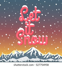 """Snowy Landscape. Vector Illustration Night in Mountains. Flat Design Style Winter Background. """"Let it snow"""" lettering"""