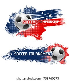Soccer ball, football tournament banner set. Football or soccer ball flying with motion trails of star and grunge brush stroke vector poster for sport game championship and competition design