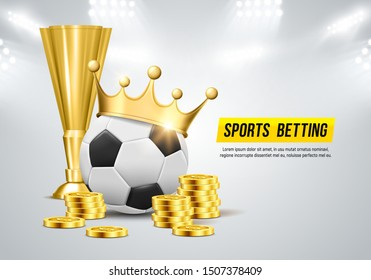 Soccer ball, gold crown, cup and coins on a light background. Sports betting. Vector illustration.