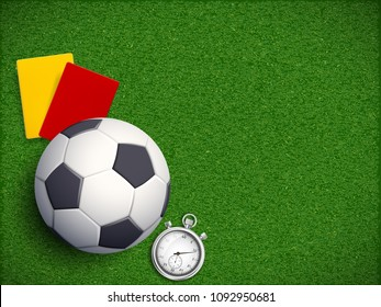 Soccer ball with stopwatch, yellow and red card referee on the grass field of stadium. Sport background with copy space. Stock vector illustration.