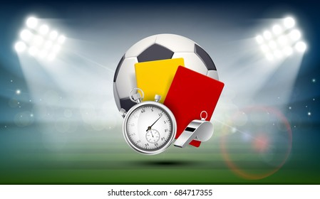 Soccer ball, whistle with a stopwatch, yellow and red card referee on the field of the stadium. Sports background illuminated by searchlights. Stock vector illustration.