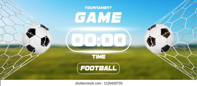 Soccer or Football Banner With 3d Ball and scoreboard or timer on green field background. Soccer game match goal moment with ball in the net. Blurred soccer training field.