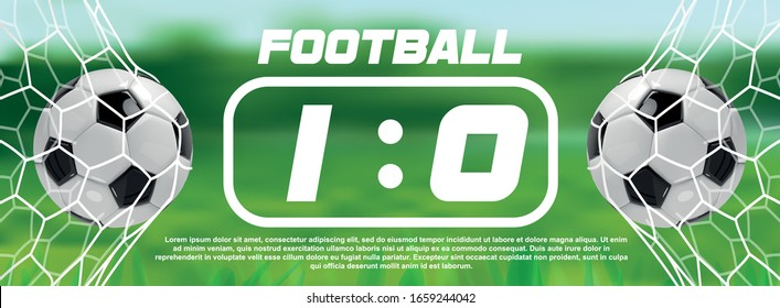 Soccer or Football Green Banner With 3d Ball and Scoreboard on white background. Soccer game match goal moment with ball in the net
