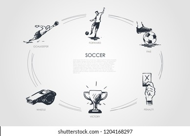 Soccer - forward, fine, goalkeeper, whistle, victory, penalty vector concept set. Hand drawn sketch isolated illustration
