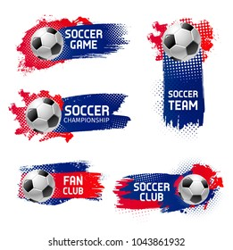 Soccer game sport or football cup championship emblems design templates of ball on of red, blue and white flag color background. Vector isolated set of football ball in color splash