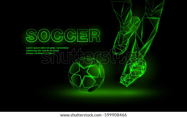 Soccer green neon banner. Polygonal Football Kickoff illustration. Legs and soccer ball.