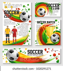 Soccer sport club team banner template of football championship match. Soccer ball, player, golden winner trophy cup and referee poster with paint brush swirl and spot for sporting event flyer design
