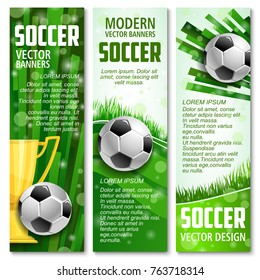 Soccer sport or football championship modern banners template. Vector design of soccer ball and golden victory cup on arena stadium green field for college team for football league tournament game