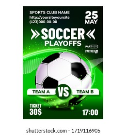 Soccer Sportive Team Game Flyer Poster Vector. Soccer Equipment Ball On Announcement Banner. National Or International Football Recreational Fun Event Color Concept Template Illustration