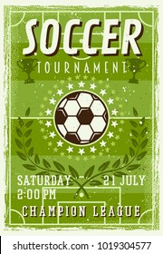 Soccer tournament invitation poster in vintage style vector illustration for sport event. Layered, separate grunge textures and text