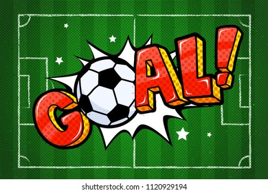 Soccer world cup 2018 in pop art style. Goal word with soccer ball in sound speech bubble on soccer field background. Word cartoon expression vector illustration.