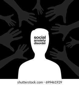 Social anxiety disorder / social phobia. Man's head is surrounded by hands - Metaphor of negative feeling during socialization and interpersonal situation. Distress, fear of people and society