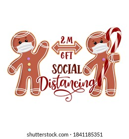 Social Distancing 6 feet away with two Gingerbread Man - Awareness lettering phrase. Stop Covid-19 poster with text for self quarantine times. Hand letter script motivation sign catch word art design.