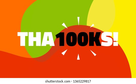 Social media banner with thanks 100K followers achievement. Thank you for 100000 thousand subscribers decoration post template. Greeting card for social network. Vector illustration colored background