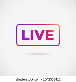 Social media icon LIVE streaming. LIVE   colour gradient Instagram. LIVE icon, button, symbol, web, ui, app. Vector illustration. EPS 10