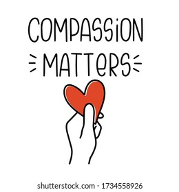Social psychology quote vector design. Physical or physical trauma, empathy and emotional help concept art. Compassion matters handwritten phrase and hand holding heart image.