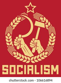 socialism poster (hands holding hammer and sickle, wreath of wheat)