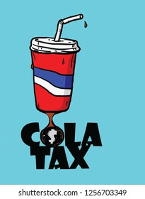 A soft drink soda cup with the word Cola Tax, hand drawn vector illustration.