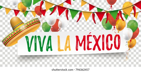 Sombrero with balloons, bunting, paper banner and text Viva La Mexico. Eps 10 vector file.