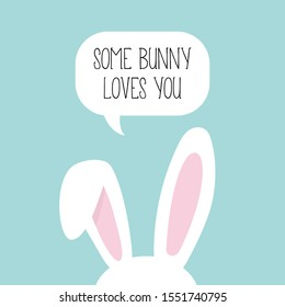 Some Bunny Loves You. Easter Bunny. Bunny Ears. Cute print. Vector