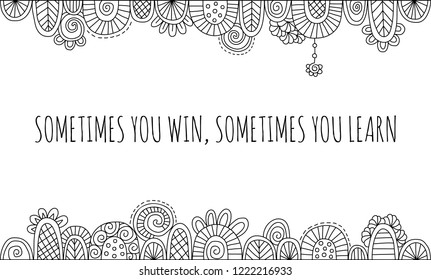 Sometimes You Win, Sometimes You Learn Vector Illustration Black and White